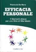 Efficacia personale, 7 elementi chiave per uno stile di vita ideale