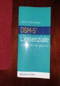DSM-5 L'essenziale Guida a nuovi criteri diagnostici.
