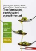 Trasformazioni e produzioni agroalimentari. Unico + Risorse digitali
