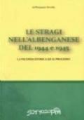 Le stragi nell'albenganese del 1944 e 1945 - La vicenda storica ed il processo
