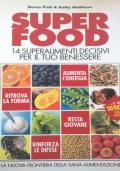 SUPERFOOD 14 superalimenti decisivi per il tuo benessere