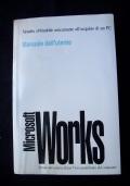 MANUALE DELL'UTENTE MICROSOFT WORKS VERSIONE 3.0