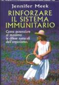 Rinforzare il sistema immunitario: come potenziare al massimo le difese naturali dell'organismo