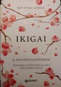 Ikigai-il metodo giapponese-trovare il senso della vita per essere felici