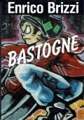 Bastogne. Enrico Brizzi. Euroclub. 1997.