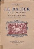 LE BAISER, AMOURS IMPERIALES DANS L'ANCIENNE ROME
