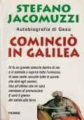 Cominciò in Galilea. Autobiografia di Gesù