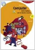 Computer. Informatica per la nuova scuola. Per le Scuole superiori. Con CD-ROM Autore