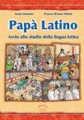 Papà latino. Avvio allo studio della lingua latina