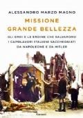 MISSIONE GRANDE BELLEZZA - Gli eroi e le eroine che salvarono i capolavori italiani saccheggiati da Napoleone e da Hitler