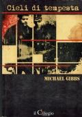 Cieli di tempesta. Michael Gibbs. Il Ciliegio Edizioni. 2011/1 edizione