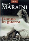 Donna in guerra. Dacia Maraini. Biblioteca Universale Rizzoli. 1998.