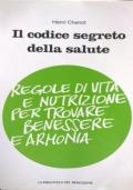 IL CODICE SEGRETO DELLA SALUTE Regole di vita e nutrizione per trovare benessere e armonia