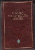 IL GARDA NELLA CULTURA EUROPEA (Volume primo)