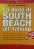 LA DIETA DI SOUTH BEACH ALL'ITALIANA Il programma sano e gustoso per perdere peso in poco tempo e restare giovani a lungo. E in più tante ricette della nostra cucina