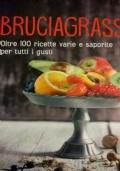 BRUCIAGRASSI Oltre 120 ricette varie e saporite per tutti i gusti