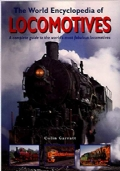 The World Encyclopedia of Locomotives A Complete Guide to the World's Most Fabulous Locomotives