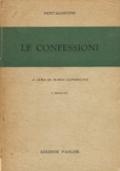 LE CONFESSIONI. SCRITTE NELL'ANNO DE SIGNORE 397