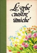 LE ERBE NOSTRE AMICHE. Vol I, II e III