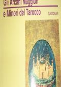 Gli Arcani Maggiori e Minori del Tarocco