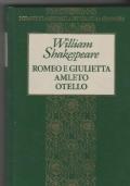 Romeo e Giulietta  Amleto  Otello