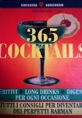 365 COCKAILS aperitivi, long drinks, digestivi per ogni occasione