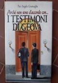 Perchè non sono d'accordo con i testimoni di Geova