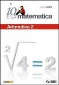 Io e la matematica.  Aritmetica 2