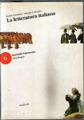 LA LETTERATURA ITALIANA, vol.6: Secondo Ottocento