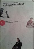 LA LETTERATURA ITALIANA, vol.G: Guida storica - manuale per lo studente
