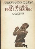 Un altare per la madre.Ferdinando Camon.Garzanti.1978