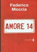 Amore 14.Federico Moccia.Feltrinelli.2008/1 edizione