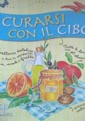 CURARSI CON IL CIBO Ricettario dietetico a base di verdure, legumi, cereali e frutta