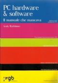 PC Hardware e software. Il manuale che mancava