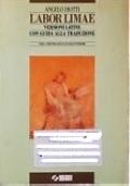LABOR LIMAE: versioni latine con guida alla traduzione - per il triennio