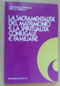 La sacramentalità del matrimonio e la spiritualità coniugale e familiare