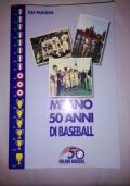 MILANO 50 ANNI DI BASEBALL