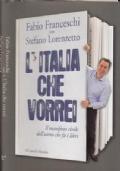 L'Italia che vorrei - Il manifesto dell'uomo che fa i libri
