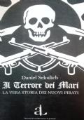 Il terrore dei mari la vera storia dei nuovi pirati