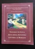 Vangelo di Luca Atti degli Apostoli Lettera ai Romani