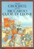 Alle crociate con Riccardo Cuor di Leone