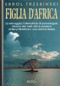 Figlia d'Africa. Errol Trzabinski. Rizzoli. 1993.
