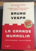LA GRANDE MURAGLIA L' ITALIA DI BERLUSCONI - L' ITALIA DEI GIROTONDI