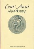 CENT'ANNI, 1894-1994. LA BANCA COMMERCIALE E L'ECONOMIA ITALIANA
