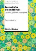 Tecnologia dei materiali. Ceramici, polimeri e compositi