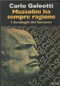 Mussolini ha sempre ragione  I decaloghi del fascismo