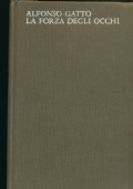 LA FORZA DEGLI OCCHI poesie 1950 - 1953