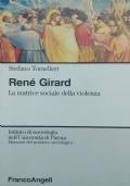 Renè Girard. La matrice sociale della violenza