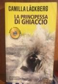 LA PRINCIPESSA DI GHIACCIO. I DELITTI DI FJÄLLBACKA COPERTINA FLESSIBILE