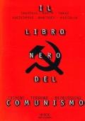 IL LIBRO NERO DEL COMUNISMO - Crimini, Terrore, Repressione